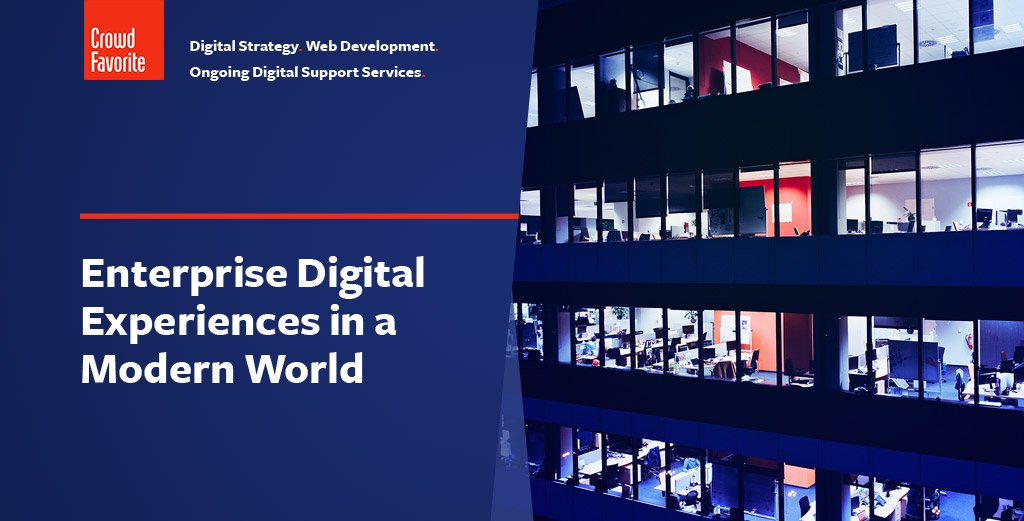 Enterprise Digital Experiences in a Modern World